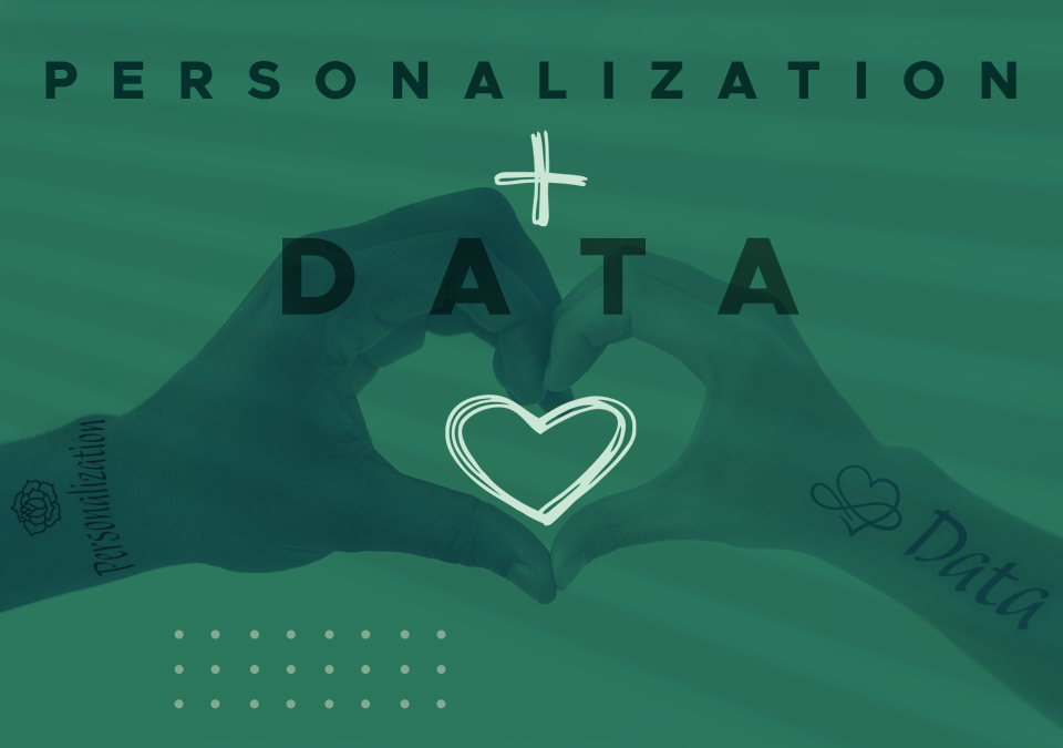 Personalized Marketing and Data Go Hand In Hand